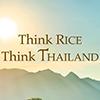 """Think Rice Think Thailand  ข้าวไทย จากใจผู้ผลิต... สู่มือผู้บริโภค ข้าว คือ ธัญพืชที่มีการเพาะปลูกมากเป็นที่สองของโลกรองจากข้าวสาลี โดยชาวเอเชียเป็นผู้บริโภคกว่าร้อยละ 90 ของผลผลิตทั่วโลก ในซีกโลกตะวันออกคำว่า """"ข้าว"""" สามารถสื่อความหมายเดียวกันกับคำว่า """"อาหาร"""" เลยทีเดียว"""